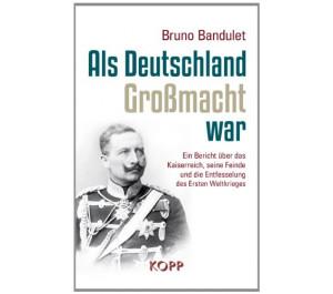 Als Deutschland Grossmacht war
