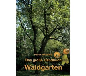 Das grosse Handbuch Waldgarten