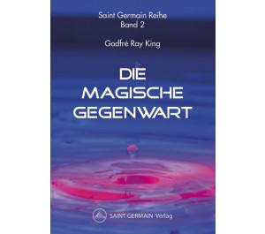 Die magische Gegenwart (Bd 2)