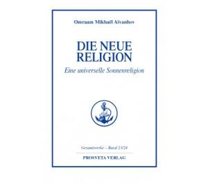 Die neue Religion: Eine universelle Sonnenreligion