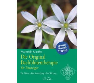 Die Original Bach-Blüten-Therapie für Einsteiger