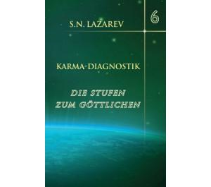 Karma-Diagnostik Bd 6: Die Stufen zum Göttlichen