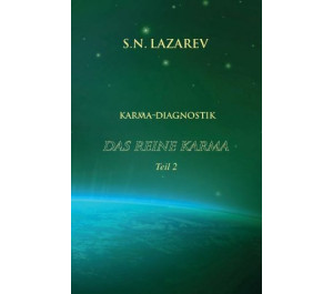 Karma-Diagnostik Bd 2: Das reine Karma, Teil 2