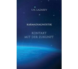 Karma-Diagnostik Bd 4: Kontakt mit der Zukunft