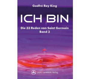 ICH BIN – Die 33 Reden von Saint Germain (Bd 3)