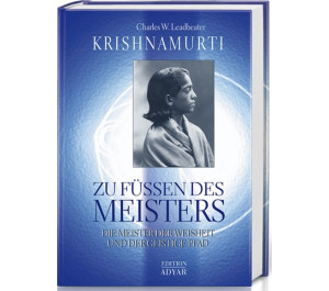 Krishnamurti - Zu Füssen des Meisters