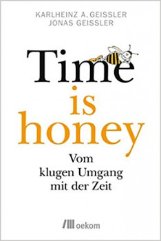 Time is honey – Vom klugen Umgang mit der Zeit