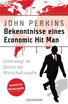 Bekenntnisse eines Economic Hit Man - Erweiterte Neuauflage