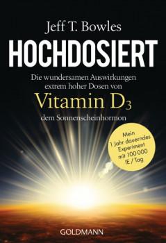 Hochdosiert: Die wundersamen Auswirkungen extrem hoher Dosen von Vitamin D3