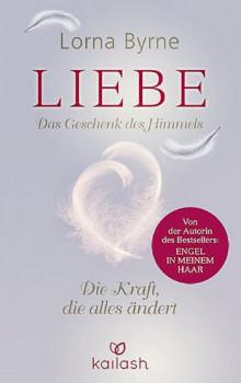 Liebe: Das Geschenk des Himmels