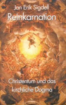 Reinkarnation - Christentum und das kirchliche Dogma